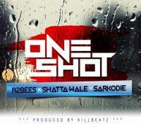 R2Bees – One Shot ft. Shatta wale X Sarkodie (Prod. By Killbeatz)