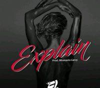 E.L – Explain (Prod. By Mix Masta Garzy)