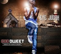 LYRICS: Eye Judah – God Dweet (Mixed by Beatz Dakay)