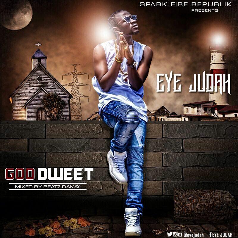 Photo of LYRICS: Eye Judah – God Dweet (Mixed by Beatz Dakay)