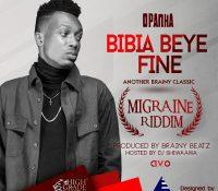 Opanka – Bebia Beye Fine (Migraine Riddim) Hosted By Dj Shiwaawa (Prod. By Brainy Beatz)