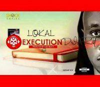 Lokal – Execution Diary (Prod. By AbeBeatz)