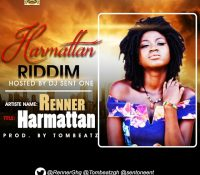 Renner – Harmattan (Harmattan Riddim) Hosted by Dj Sent One (Prod. By TomBeatz)