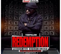 LYRICS: TeePhlow – Redemption (Shanti Riddim) Produced By Awaga