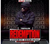 TeePhlow – Redemption (Shanti Riddim) (Prod By Awaga)