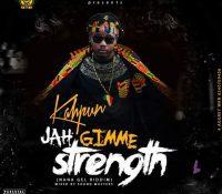 Kahpun – Jah Gimme Strength (Nana Gel Riddim) (Mixed By Sound Masters)