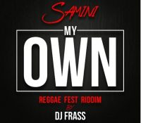 Samini – My Own (Reggae Fest Riddim)(Prod. by DJ Frass)