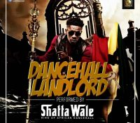 Shatta Wale – Dancehall Landlord (Timaya x Patoranking Diss)
