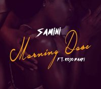 Samini – Morning Dose Ft. Kojo Baafi