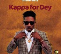 Shatta Wale – Kappa for dey