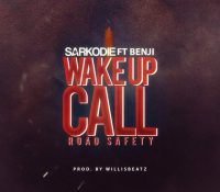 Sarkodie – Wake Up Call (Road Safety) Ft. Benji (Prod. By Willis Beatz)
