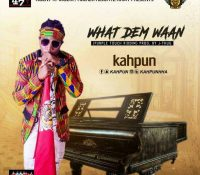 Kahpun – What Dem Waan(Purple Touch Riddim)(Prod. By J-Thug)
