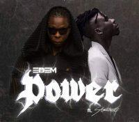 Edem – Power Ft. StoneBwoy (Prod. By Mix Master Garzy)