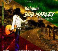 Kahpun – Bob Marley(Prod. By Skybo)