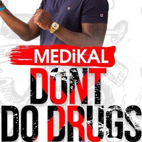 Medikal – Don't Do Drugs (Prod. By Unkle Beatz)