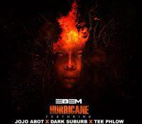 Edem  – Hurricane Ft. TeePhlow, Jojo Abot & Dark Suburb(Prod. By DJ Pain & Coptic)