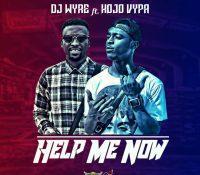 DJ Wyre Ft. Kojo Vypa – Help Me Now [Gad Riddim](Prod. By Kopow)
