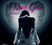 LYRICS: Jahmiel – I Need You