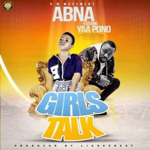 "Photo of Abna Releases ""Girls Talk"" Featuring Yaa Pono Soon."