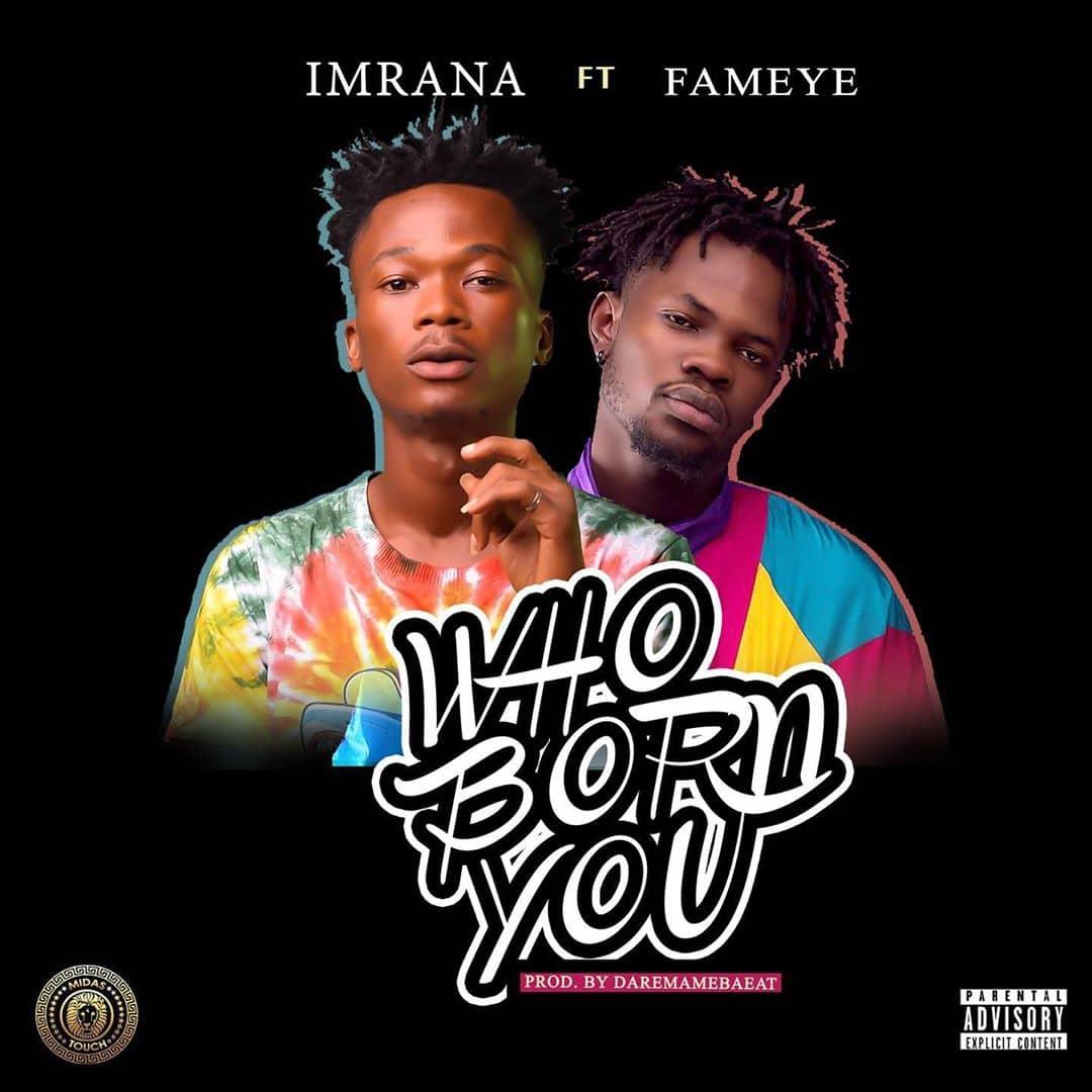 Photo of Imrana – Who Born You Ft. Fameye