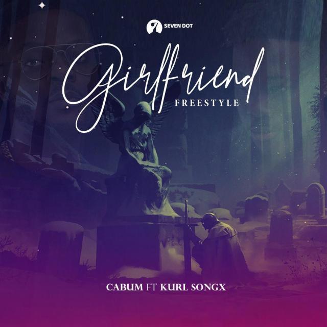Photo of Cabum – Girlfriend (Freestyle) Ft. Kurl Songs