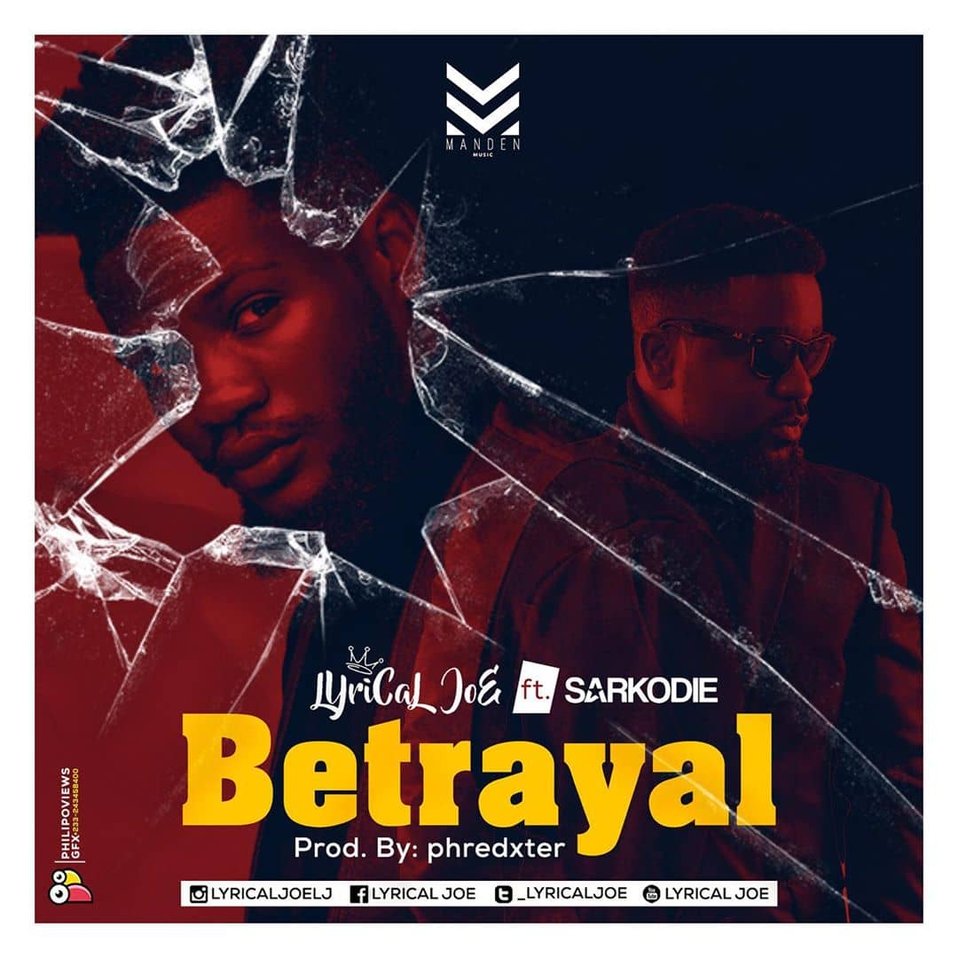 Photo of Lyrical Joe – Betrayal Ft. Sarkodie (Prod. By Phredxter)