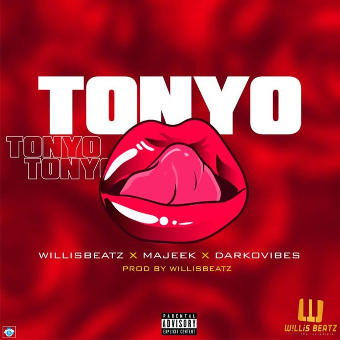 Photo of WillisBeatz – Tonyo Ft. Darkovibes & Majeek (Prod. By WillisBeatz)