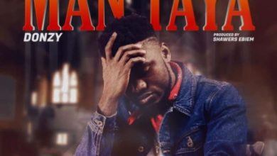 Photo of Donzy – Man taya (Prod By. Shawers Ebiem)