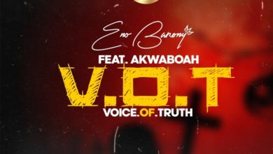 Photo of Eno Barony – V.O.T (Voice Of Truth) Ft. Akwaboah (Prod. By Apya)