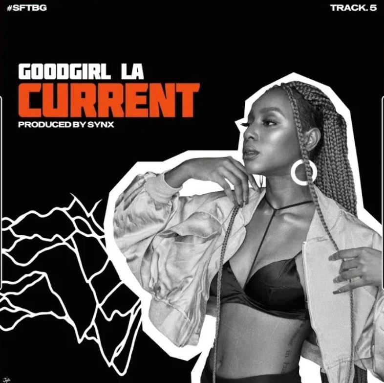 GoodGirl LA – Current (Prod. by Synx)