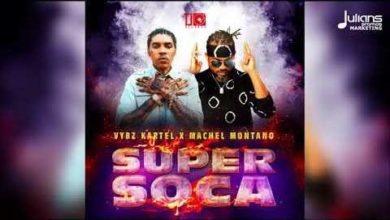 Photo of Vybz Kartel – Super Soca Ft. Machel Montano