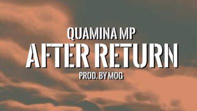 Photo of Quamina Mp – After Return (Prod. by MOG Beatz)