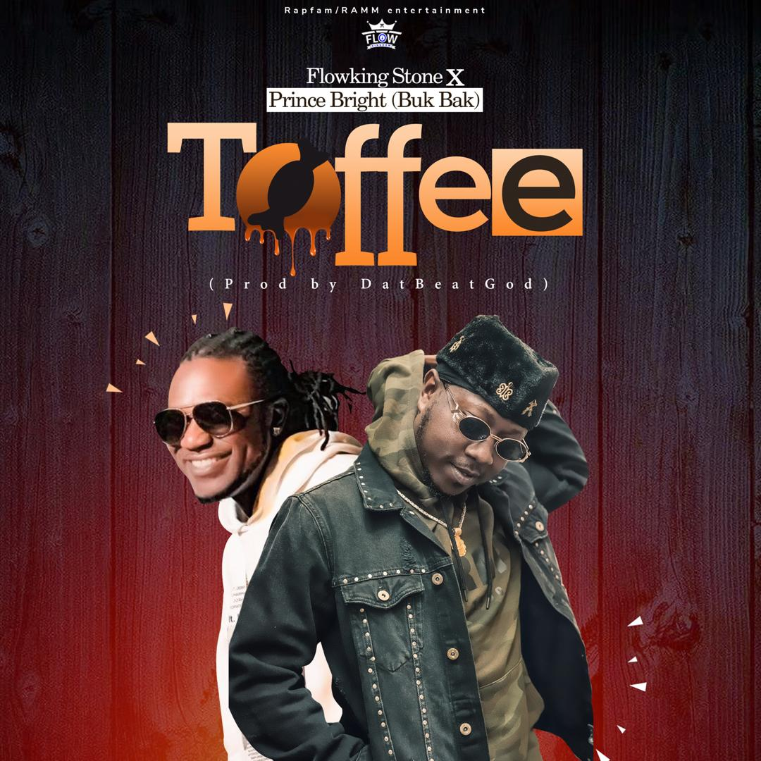Flowking Stone – Toffee Ft. Prince Bright (Prod. By DatBeatGod)