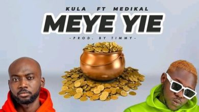 Photo of Kula – Meye Yie Ft. Medikal (Prod By Timmy)