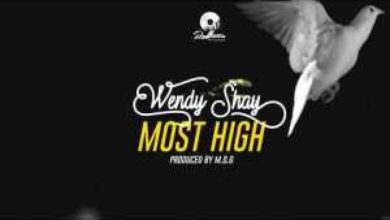 Photo of Wendy Shay — Most High (Prod. by MOG Beatz)