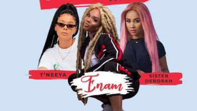 Photo of Enam – Talk To Your Boyfriend Ft. Sister Derby & T'Neeya