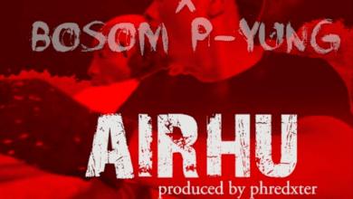 Photo of Kweku Smoke – Airhu Ft. Bosom P-Yung (Prod. By Phredxter)