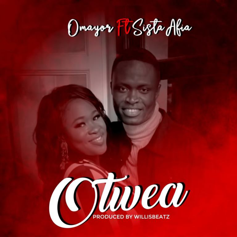 Omayor – Otwea Ft. Sista Afia (Prod. By WillisBeatz)