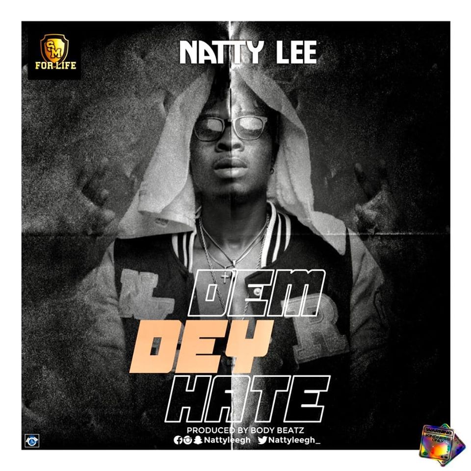 Natty Lee – Dem Dey Hate (Prod. by Body Beatz)