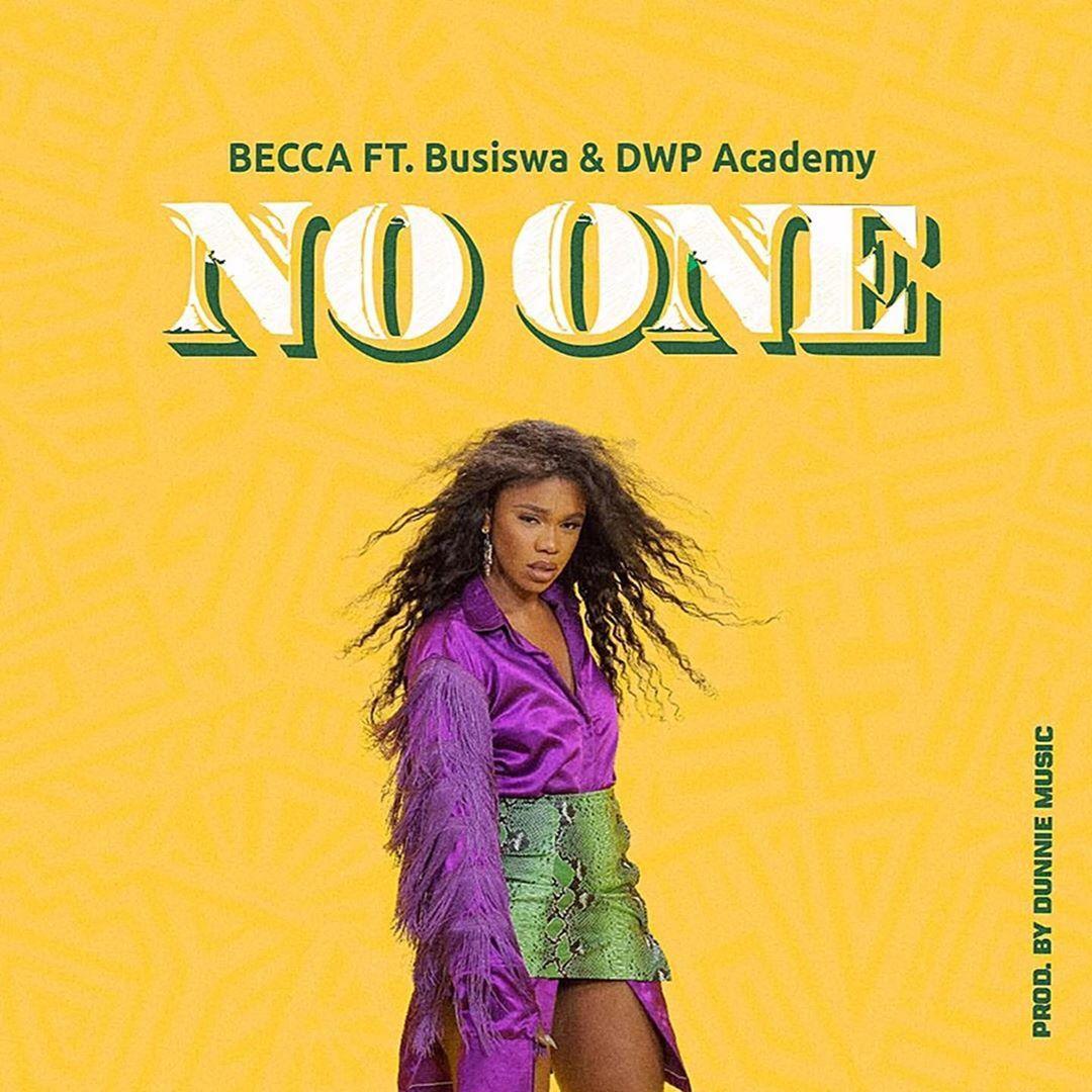Becca – No One Ft. Busiswa x DWP Acadamy (Prod. By Dunnie Music)