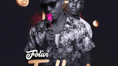 Photo of Folivi – Follow Ft. Malai (Prod. By Tubhanimuzik)