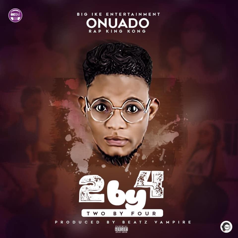 Onuado - 2 By 4(Prod. By Beatz Vampire)