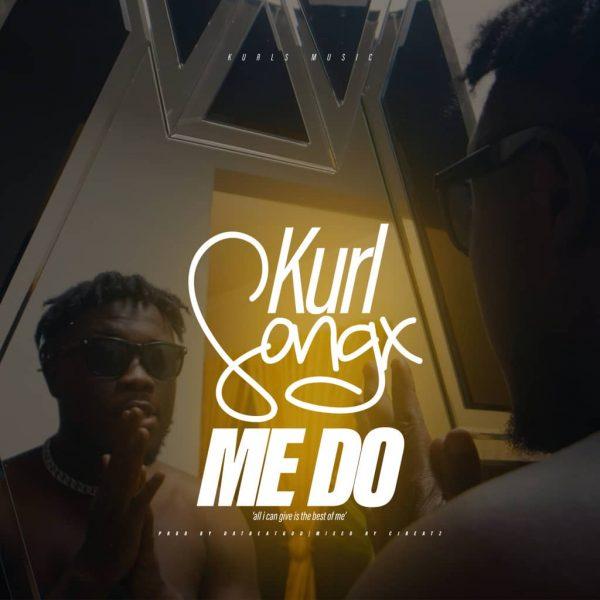 Kurl Songx – Me Do (Prod. by DatBeatGod)