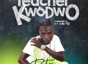 Photo of Patapaa — Teacher Kwadwo (Prod. By KP Beatz)