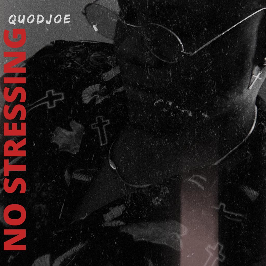 Quodjoe - No Stressing (Prod. By Ransom Beatz)