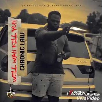 Chronic Law – Well Wah Kill You (Execution Riddim)