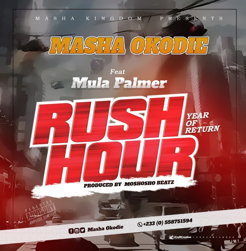 Masha Okodie – Rush Hour (Year Of Rturn) Ft Mula Palmer (Mix. By Moshosho Beatz)