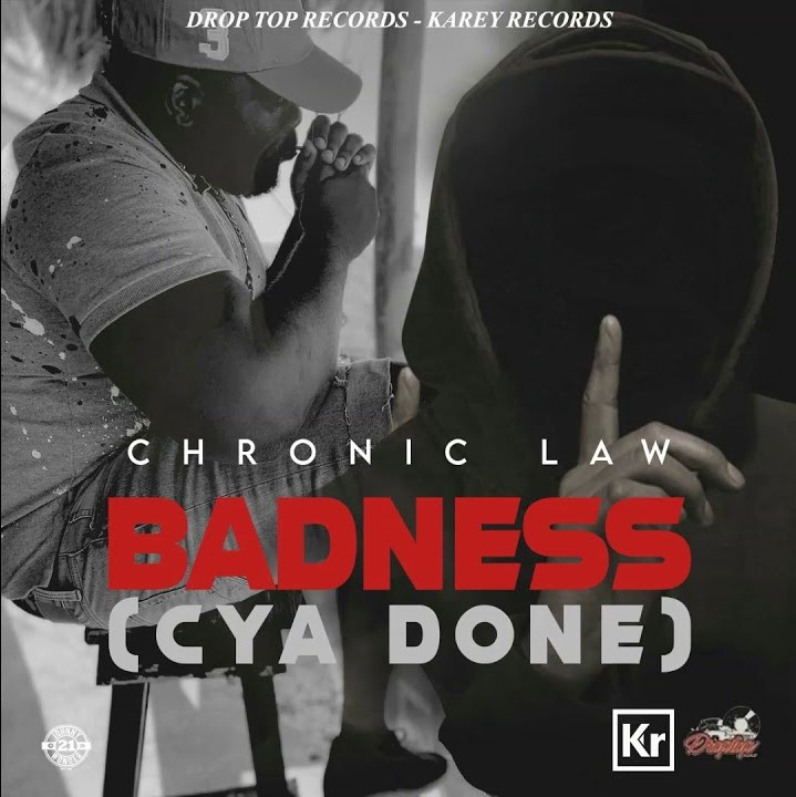 Chronic Law – Badness (Cya Done) (Prod. By Drop Top Records)