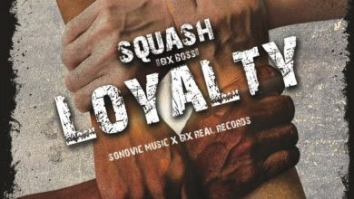 Photo of Squash – Loyalty (Prod. By Sonovic Music)