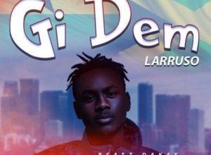 Photo of Larruso – Gi Dem (Prod. By Beatz Dakay)